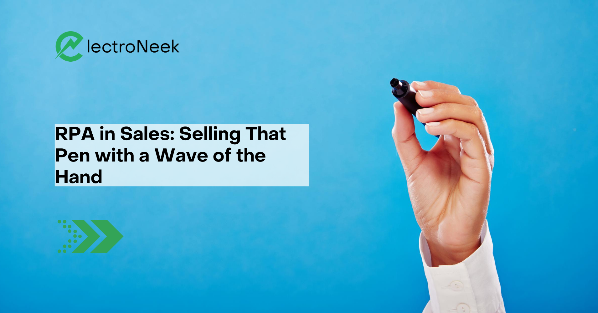 RPA in Sales: Selling That Pen with a Wave of the Hand