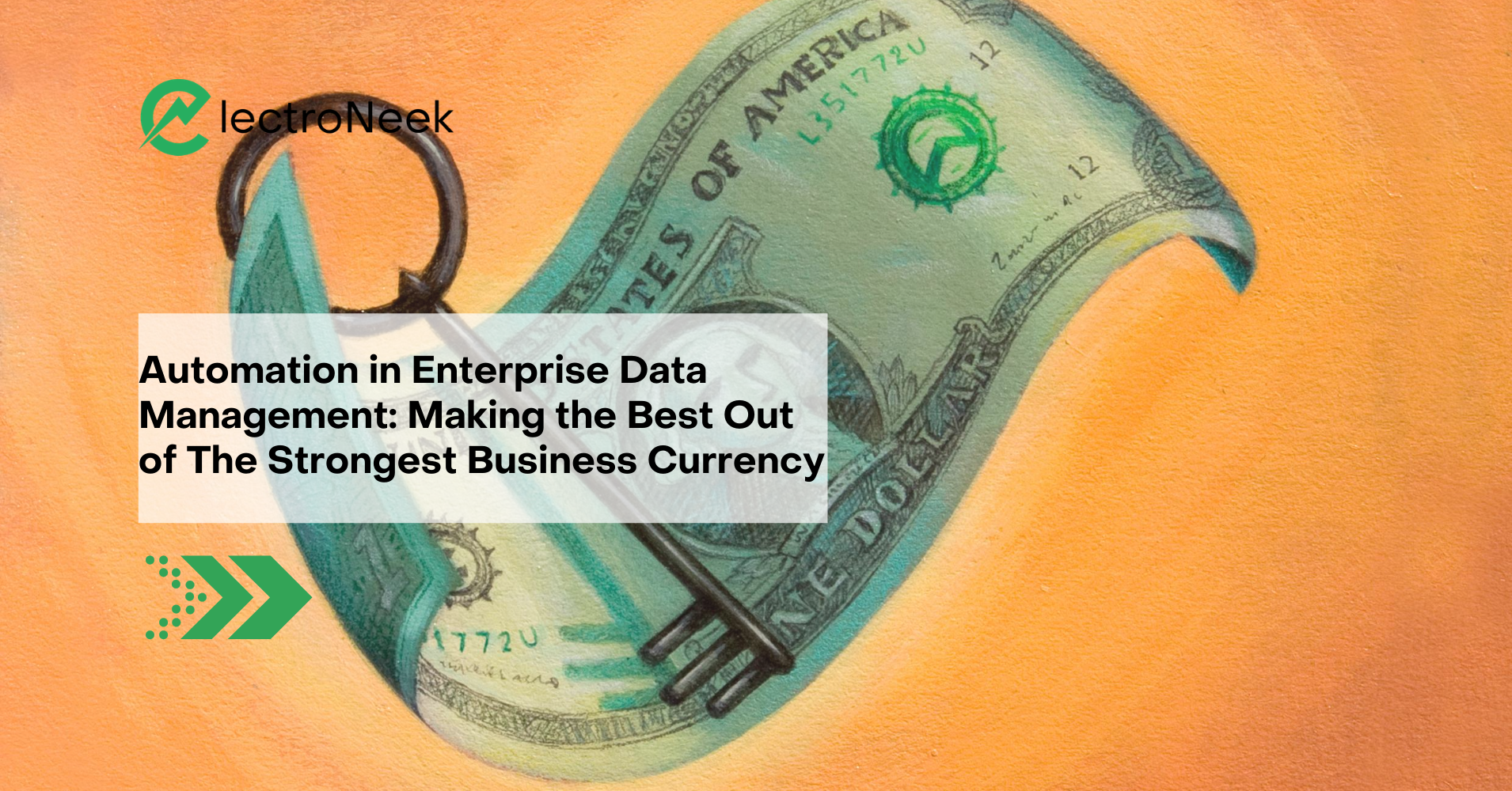 Automation in Enterprise Data Management: Making the Best Out of The Strongest Business Currency