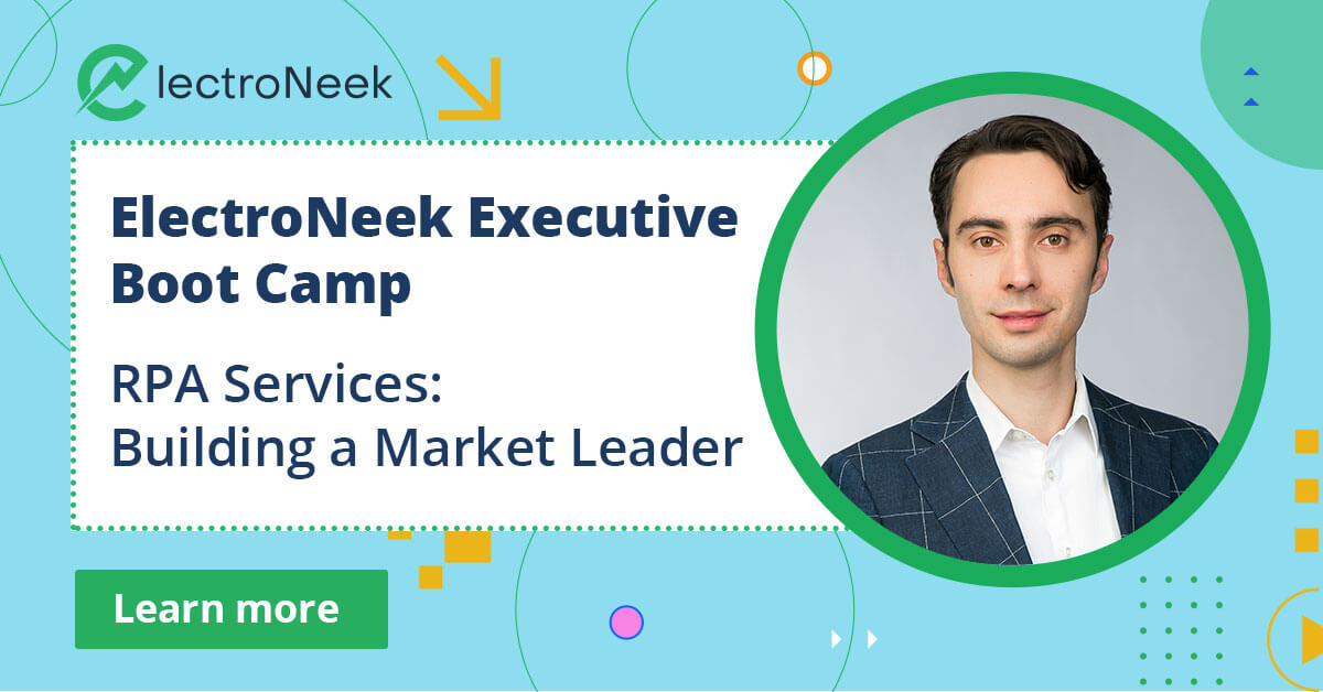 ElectroNeek Executive Boot Camp: RPA Services: Building a Market Leader